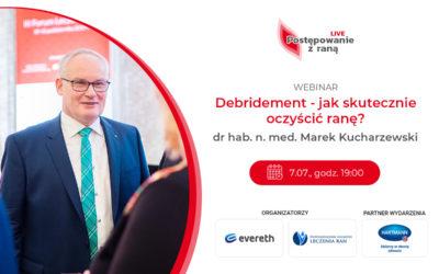 """""""Debridement – jak skutecznie oczyścić ranę?"""". Zapisz się na webinar Marka Kucharzewskiego!"""