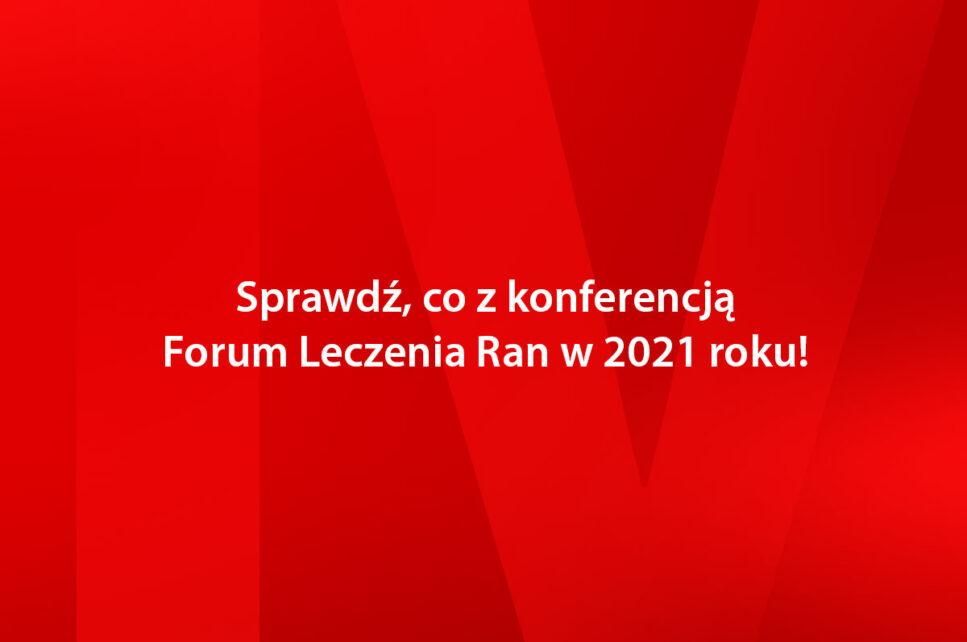 Co z konferencją Forum Leczenia Ran w 2021 roku? Sprawdź!