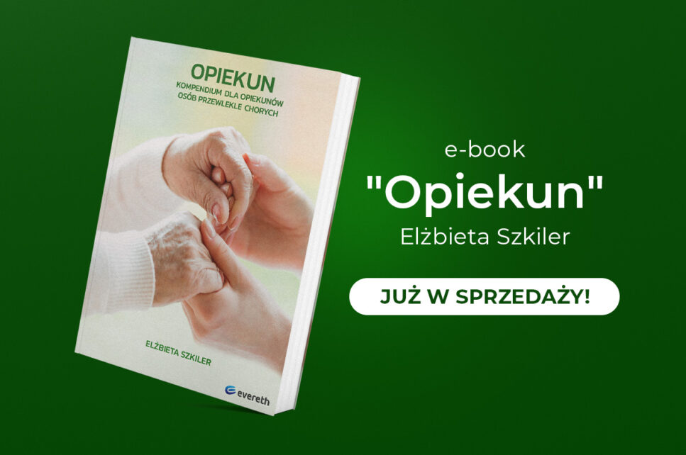 """E-book pt. """"Opiekun. Kompendium dla opiekunów osób przewlekle chorych"""" już w sprzedaży!"""